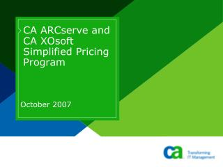 CA ARCserve and CA XOsoft Simplified Pricing Program