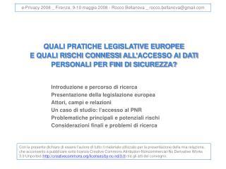 Introduzione e percorso di ricerca Presentazione della legislazione europea