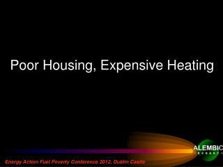 Poor Housing, Expensive Heating