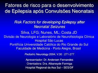 Pediatric Neurology  2004; V.30 : 271-277 Apresentador: Dr. Andersen Fernandes