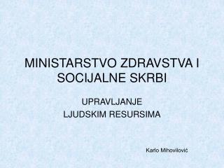 MINISTARSTVO ZDRAVSTVA I SOCIJALNE SKRBI