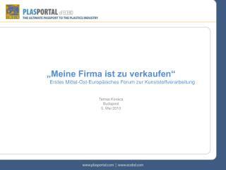 """"""" Meine Firma ist zu verkaufen"""" Erstes Mittel-Ost-Europäisches Forum zur Kunststoffverarbeitung"""