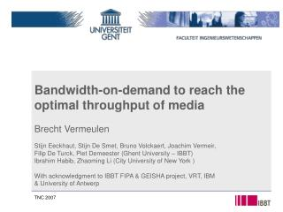 Bandwidth-on-demand to reach the optimal throughput of media