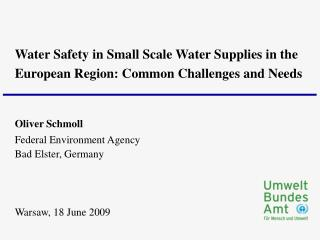 Oliver Schmoll Federal Environment Agency Bad Elster, Germany