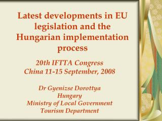 Latest developments in EU legislation and the Hungarian implementation process