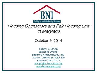 Housing Counselors and Fair Housing Law in Maryland October 9, 2014