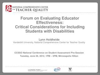 Lynn Holdheide Vanderbilt University, National Comprehensive Center for Teacher Quality