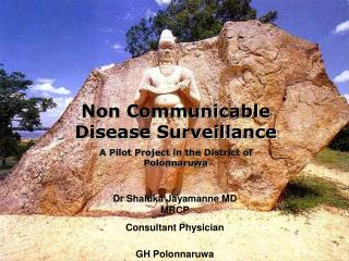 Non Communicable Disease Surveillance A Pilot Project in the District of Polonnaruwa