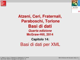 Atzeni, Ceri, Fraternali,  Paraboschi, Torlone  Basi di dati Quarta edizione McGraw-Hill, 2014