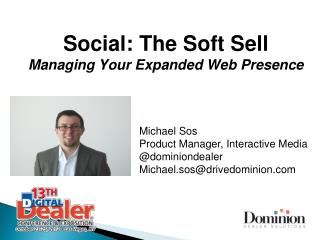 Social: The Soft Sell Managing Your Expanded Web Presence