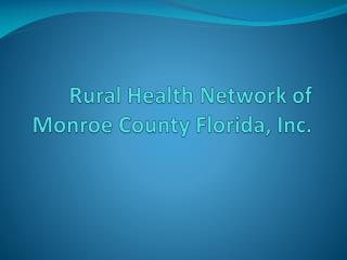 Rural Health Network of Monroe County Florida, Inc.