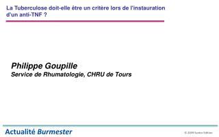Philippe Goupille Service de Rhumatologie, CHRU de Tours