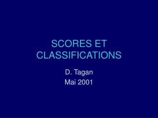 SCORES ET CLASSIFICATIONS