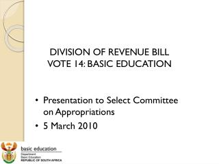 DIVISION OF REVENUE BILL VOTE 14: BASIC EDUCATION