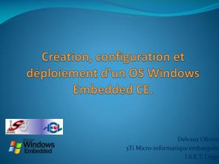 Création, configuration et déploiement d'un OS Windows  Embedded CE.