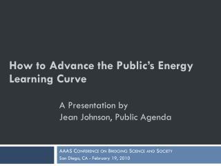 A Presentation by  Jean Johnson, Public Agenda