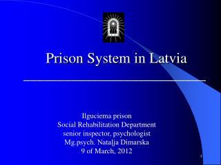 Prison  S ystem  i n Latvia ___________________________