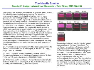 The Micelle Shuttle    Timothy P.  Lodge, University of Minnesota – Twin Cities, DMR 0804197