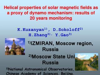 K.Kuzanyan 1) , D.Sokoloff 2)  H.Zhang 3),  Y.Gao 3) 1) IZMIRAN, Moscow region, Russia