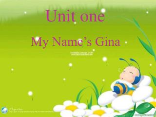Unit one          My Name's Gina