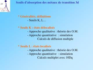 Seuils d'absorption des métaux de transition 3d