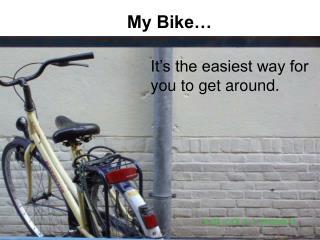 My Bike…