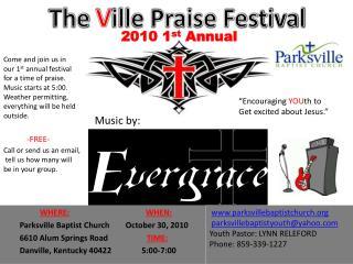 WHERE: WHEN: Parksville  Baptist Church        October 30, 2010