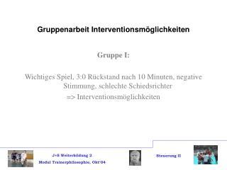Gruppenarbeit Interventionsm�glichkeiten