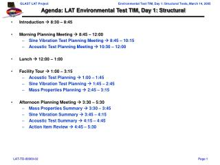 Agenda: LAT Environmental Test TIM, Day 1: Structural
