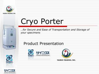 Cryo Porter …for Secure and Ease of Transportation and Storage of your specimens