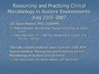 Resourcing and Practicing Clinical Microbiology in Austere Environments: Iraq 2006-2007