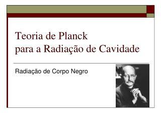 Teoria de Planck para a Radiação de Cavidade