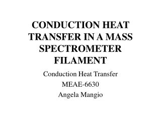 CONDUCTION HEAT TRANSFER IN A MASS SPECTROMETER FILAMENT