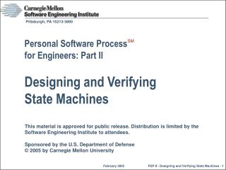 Personal Software Process  for Engineers: Part II Designing and Verifying State Machines