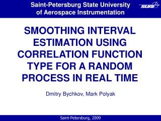 SMOOTHING INTERVAL ESTIMATION USING CORRELATION FUNCTION TYPE FOR A RANDOM PROCESS IN REAL TIME