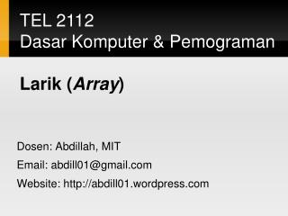 Dosen: Abdillah, MIT Email: abdill01@gmail Website: abdill01.wordpress