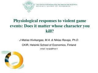 Physiological responses to violent game events: Does it matter whose character you kill