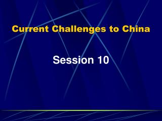 Current Challenges to China