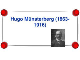Hugo M nsterberg 1863-1916