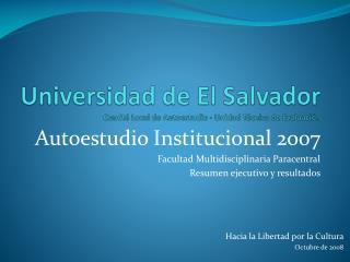 Universidad de El Salvador Comité Local de Autoestudio - Unidad Técnica de Evaluación