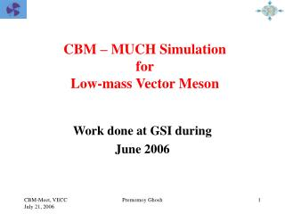 CBM – MUCH Simulation for  Low-mass Vector Meson