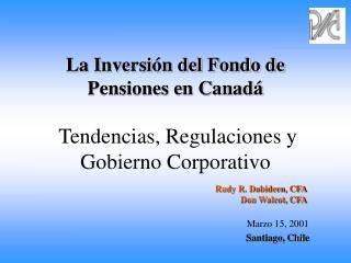 La Inversi n del Fondo de Pensiones en Canad    Tendencias, Regulaciones y Gobierno Corporativo