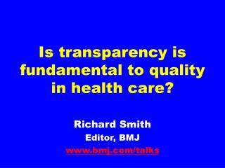 Is transparency is fundamental to quality in health care