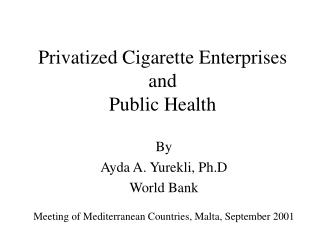 Privatized Cigarette Enterprises and  Public Health