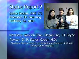 Status Report 2  Senior Design, BME 273 Professor: Dr. Paul King February 16, 2000
