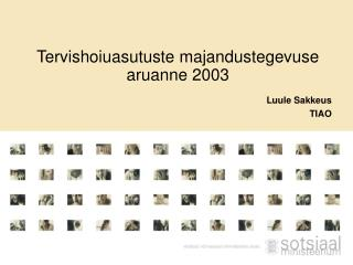 Tervishoiuasutuste majandustegevuse aruanne 2003
