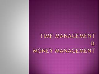 Time  Management  & Money Management