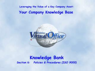 Knowledge Bank Section 6:    Policies & Procedures (ISO 9000)