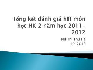 Tổng kết đánh giá hết môn học  HK 2  năm học  2011-2012