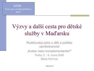 Výzvy a další cesta pro dětské služby v Maďarsku